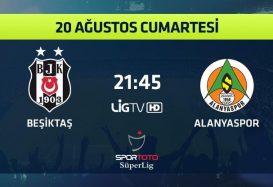 First Game with Super League Champion- Beşiktaş Vs Alanyaspor