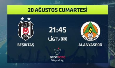 First Game with Super League Champion- Beşiktaş Vs Alanyaspor